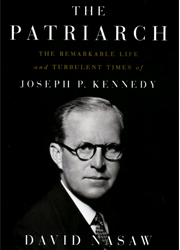 "This is the cover of ""The Patriarch: The Remarkable Life and Turbulent Times of Joseph P. Kennedy"" by David Nasaw. The book is reviewed by Peggy Weber. (CNS)"