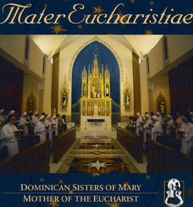 "This is the cover of a newly released CD titled ""Mater Eucharistiae,"" recorded by Dominican Sisters of Mary, Mother of the Eucharist. It was issued Aug 13 and is the first CD recorded by the sisters, who are based in Ann Arbor, Mich. (CNS)"