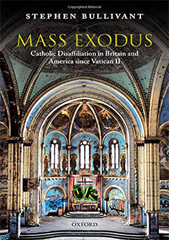 """Mass Exodus: Catholic Disaffiliation in Britain and America since Vatican II"" by Stephen Bullivant. Oxford University Press (New York, NY, 2019). 336 pages. $32.95. Available June 30, 2019."