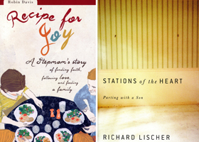 "These are the covers of ""Recipe for Joy: A Stepmom's Story of Finding Faith, Following Love and Feeding a Family"" by Robin Davis and ""Stations of the Heart: Parting with a Son"" by Richard Lischer. The books are reviewed by Allan F. Wright. (CNS)"